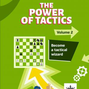 IM Tadej Sakelsek & GM Adrian Mikhalchishin - The Power of Tactics - Volume 2